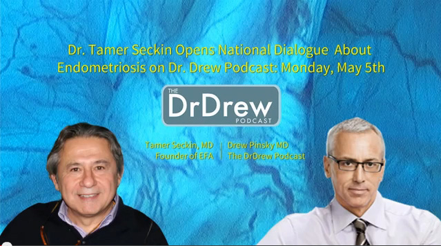 Dr. Tamer Seckin Opens National Dialogue on Endometriosis on DrDrew Podcast.
