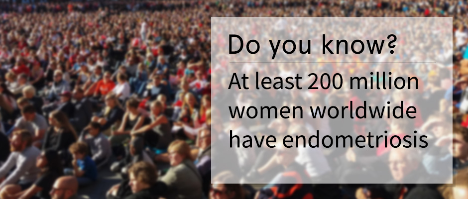 At least 200 million women worldwide have endometriosis