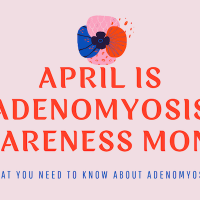 What You Need to Know About Adenomyosis