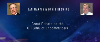 Dan Martin & David Redwine - Great Debate on the ORIGINS of Endometriosis