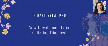 Piraye Beim, PhD - New Developments in Predicting Diagnosis