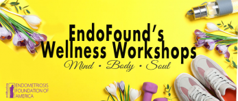 "EndoFound's ""Mind, Body & Soul"" Workshops Begin this Week"