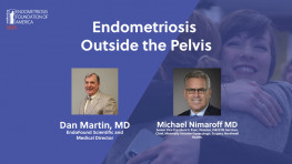 Endometriosis Outside the Pelvis - Dan Martin, MD, Michael Nimaroff MD