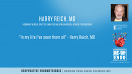 """In my life I've seen them all"" -  Harry Reich, MD"