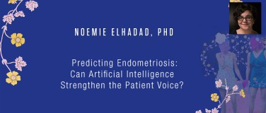 Noemie Elhadad, PhD - Predicting Endometriosis: Can Artificial Intelligence Strengthen the Patient Voice?