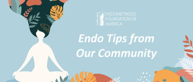 Endo Tips from Our Community