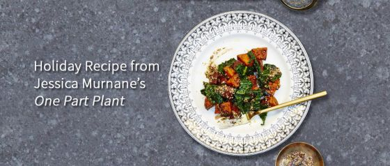 Holiday Recipe from Jessica Murnane's One Part Plant