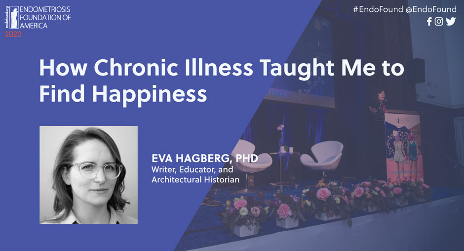 How Chronic Illness Taught Me To Find Happiness : Eva Hagberg, PhD