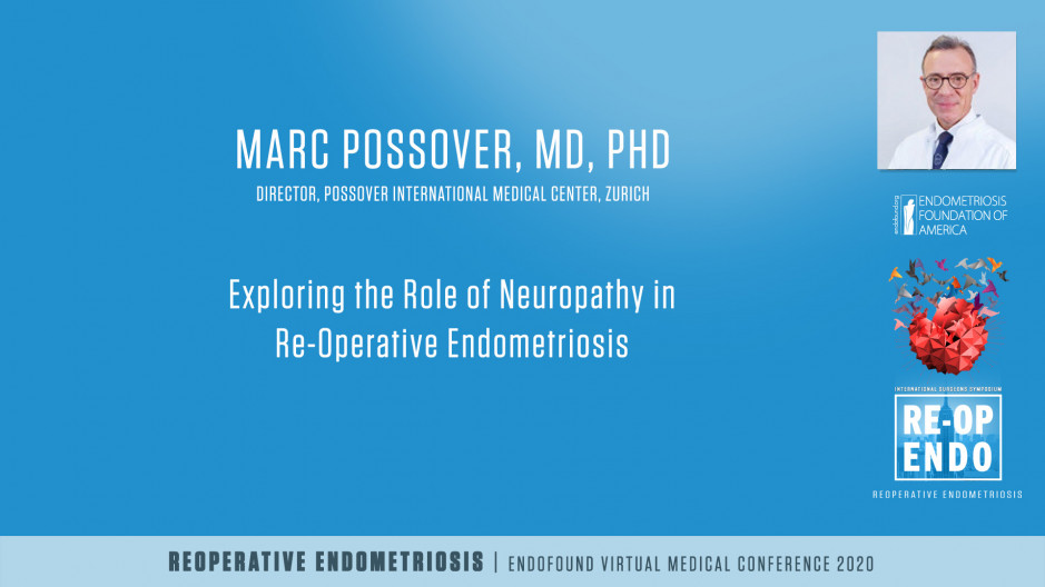 Exploring the Role of Neuropathy in Re-Operative Endometriosis - Marc Possover, MD, PhD
