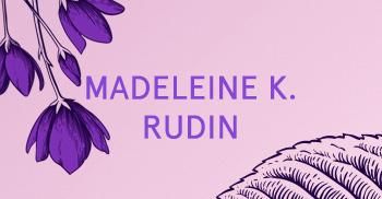 Madeleine K. Rudin